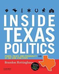 Inside Texas Politics by Brandon Rottinghaus