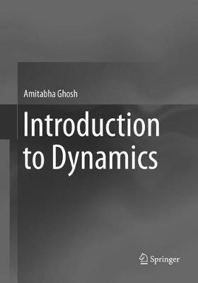 Introduction to Dynamics by Amitabha Ghosh