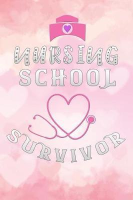 nursing school survivor by Scrub Lives Publishers
