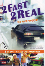 2 Fast 2 Real For Hollywood - A Street Racing Documentary on DVD