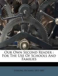 Our Own Second Reader: For the Use of Schools and Families by Richard Sterling image
