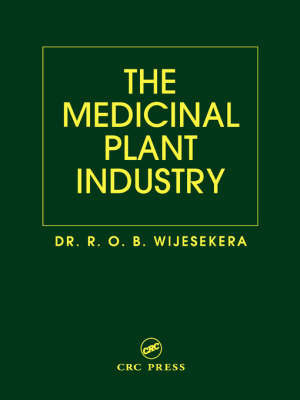 The Medicinal Plant Industry by R.O.B. Wijesekera