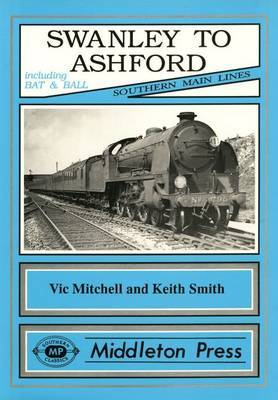 Swanley to Ashford by Vic Mitchell