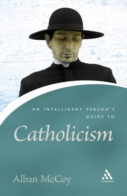 An Intelligent Person's Guide to Catholicism by Alban McCoy image