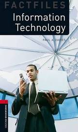 Oxford Bookworms Library Factfiles: Level 3:: Information Technology by Paul Davies