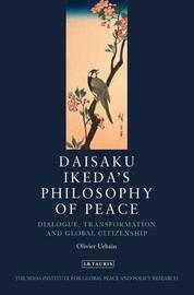 Daisaku Ikeda's Philosophy of Peace by Olivier Urbain image