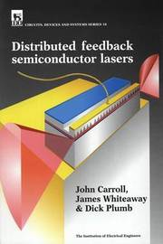 Distributed Feedback Semiconductor Lasers by John Carroll