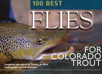 100 Best Flies for Colorado Trout by Thomas R Pero image