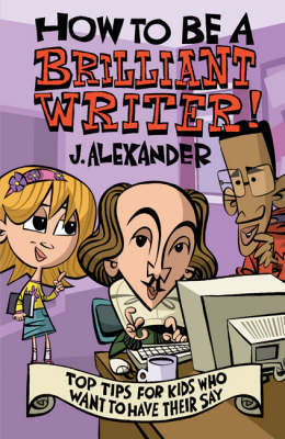 How to be A Brilliant Writer by Jenny Alexander image