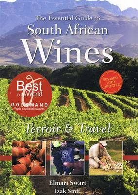 The Essential Guide to South African Wines by Elmari Swart