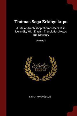 Thomas Saga Erkibyskups by Eirikr Magnusson