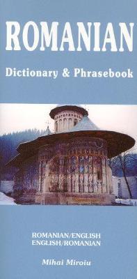 Romanian-English / English-Romanian Dictionary & Phrasebook by Mihai Miroiu