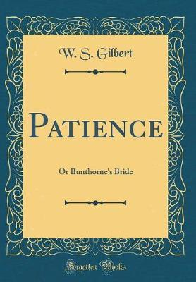 Patience by W.S. Gilbert