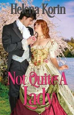 Not Quite a Lady by Helena Korin