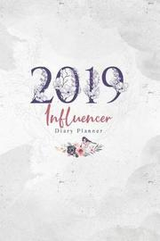 2019 Influencer Diary Planner by Elizabeth Riley