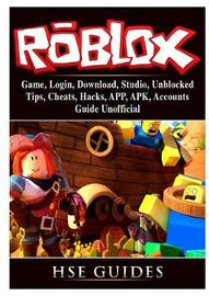 Roblox Game, Login, Download, Studio, Unblocked, Tips, Cheats, Hacks, App, Apk, Accounts, Guide Unofficial by Hse Guides
