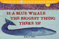 Is The Blue Whale The Biggest Thing? - Relative Size - Wells of Knowledge by Robert Wells