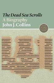 The Dead Sea Scrolls by John J Collins