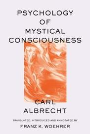Psychology of Mystical Consciousness by Carl Albrecht