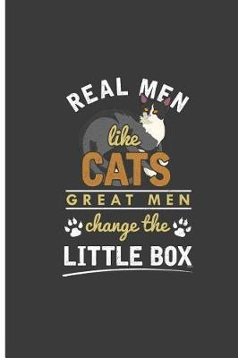 Real Men Like Cats Great Men Change The Little Box by Estelle Castillo