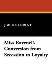 Miss Ravenel's Conversion from Secession to Loyalty by J.W. de Forest image