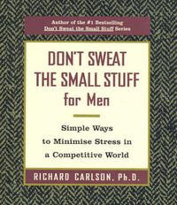 Don't Sweat The Small Stuff for Men by Richard Carlson image