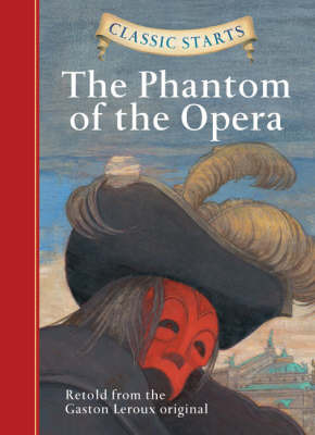 Classic Starts (R): The Phantom of the Opera by Gaston Leroux image