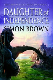 Daughter of Independence by Simon Brown
