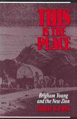 This is the Place: Brigham Young and the New Zion by Ernest H. Taves image
