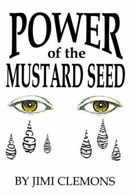 Power of the Mustard Seed by Jimi Clemons