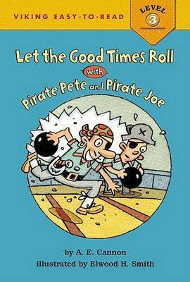 Let the Good Times Roll with Pirate Pete and Pirate Joe by A.E. Cannon