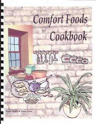 Comfort Foods Cookbook by Venus Perez