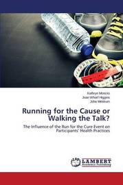 Running for the Cause or Walking the Talk? by Moncks Kathryn