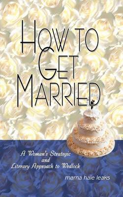 How to Get Married by Marna Hale Leaks