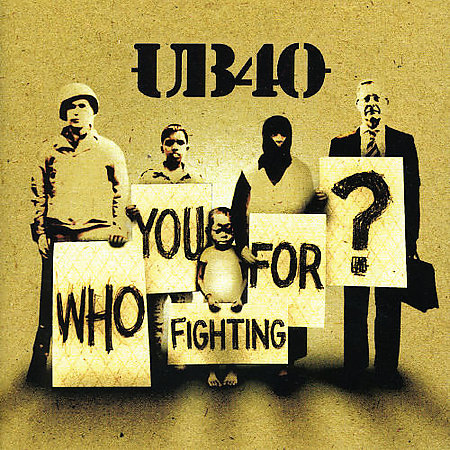 Who You Fighting For? by UB40 image