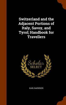 Switzerland and the Adjacent Portions of Italy, Savoy, and Tyrol; Handbook for Travellers by Karl Baedeker image