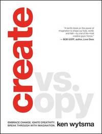 Create vs. Copy by Ken Wytsma