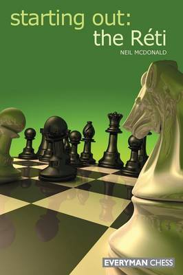 Starting Out: The Reti by Neil McDonald