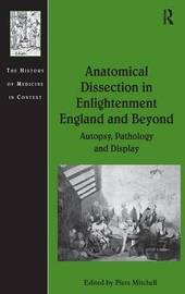 Anatomical Dissection in Enlightenment England and Beyond