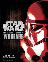 Star Wars: The Essential Guide to Warfare by Jason Fry