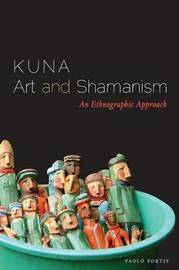 Kuna Art and Shamanism by Paolo Fortis