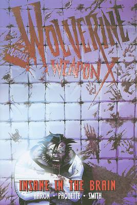 Wolverine Weapon X Vol.2: Insane In The Brain
