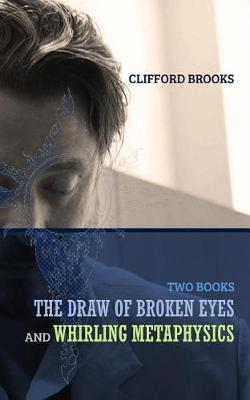 The Draw of Broken Eyes and Whirling Metaphysics by Clifford Brooks III image