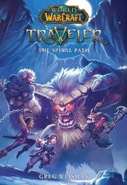 World of Warcraft: Traveler: The Spiral Path by Greg Weisman