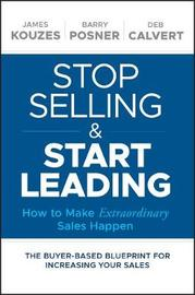 Stop Selling and Start Leading by James M Kouzes