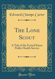 The Lone Scout by Edward Champe Carter