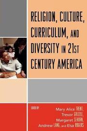 Religion, Culture, Curriculum, and Diversity in 21st Century America