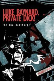Luke Baynard... Private Dick! by Roland R. Peach