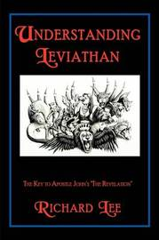 "Understanding Leviathan: The Key to Apostle John's ""The Revelation"" by Dr Richard Lee (University of Toronto) image"