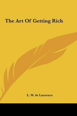 The Art of Getting Rich by L.W.De Laurence image